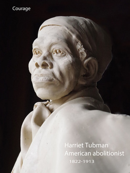 "Harriet Tubman American abolitionist ""Courage"""